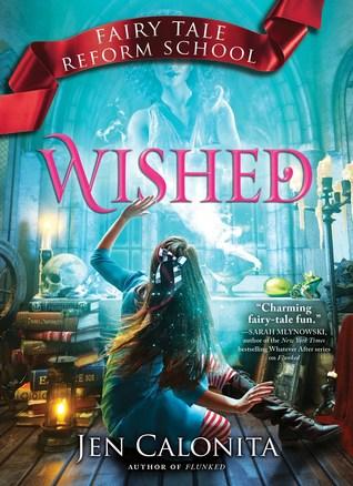 [PDF] [EPUB] Wished (Fairy Tale Reform School #5) Download by Jen Calonita