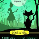 [PDF] [EPUB] Witch Is Why Another Door Opened (A Witch P.I. Mystery #15) Download