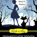[PDF] [EPUB] Witch Is Why Promises Were Broken (A Witch P.I. Mystery Book 23) Download