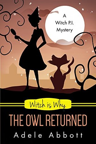 [PDF] [EPUB] Witch Is Why The Owl Returned (A Witch P.I. Mystery #21) Download by Adele Abbott