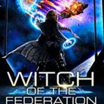 [PDF] [EPUB] Witch Of The Federation IV (Federal Histories, #4) Download