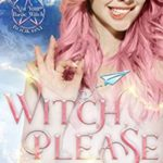 [PDF] [EPUB] Witch, Please (Not Your Basic Witch #1) Download