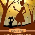 [PDF] [EPUB] Witch is How The Mirror Lied (A Witch P.I. Mystery Book 27) Download