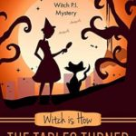 [PDF] [EPUB] Witch is How The Tables Turned (A Witch P.I. Mystery Book 28) Download