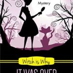 [PDF] [EPUB] Witch is Why It Was Over (A Witch P.I. Mystery Book 24) Download