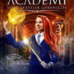 [PDF] [EPUB] Witchling Academy: Semester Three (Spell Traveler Chronicles, #3) Download