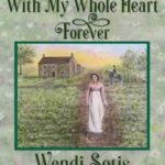 [PDF] [EPUB] With My Whole Heart Forever: An Austen-Inspired Romance Download