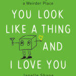 [PDF] [EPUB] You Look Like a Thing and I Love You: How Artificial Intelligence Works and Why It's Making the World a Weirder Place Download
