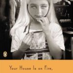 [PDF] [EPUB] Your House Is on Fire, Your Children All Gone Download