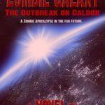 [PDF] [EPUB] Zombie Galaxy: The Outbreak on Caldor Download