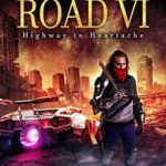 [PDF] [EPUB] Zombie Road VI: Highway to Heartache Download