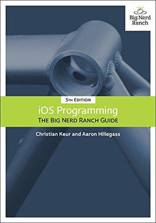 [PDF] [EPUB] iOS Programming: The Big Nerd Ranch Guide (Big Nerd Ranch Guides) Download by Christian Keur