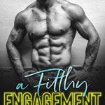 [PDF] [EPUB] A Filthy Engagement (Filthy Line #2) Download