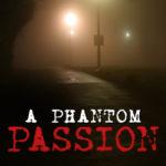 [PDF] [EPUB] A Phantom Passion Download
