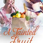 [PDF] [EPUB] A Tainted Fruit – A Christian Suspense (Elliot-Kings Book 4) Download