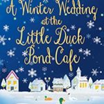 [PDF] [EPUB] A Winter Wedding at the Little Duck Pond Cafe (Little Duck Pond Cafe, Book 8): A heart-warming tale of love, family and friendship Download
