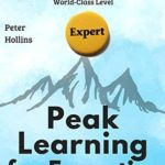 [PDF] [EPUB] Accelerated Learning for Expertise: Rapid Knowledge Acquisition Skills to Learn Faster, Comprehend Deeper, and Reach a World-Class Level Download