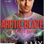 [PDF] [EPUB] Arctic Blaze (The Phoenix Agency Kindle World; 62 Degrees North) Download
