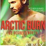 [PDF] [EPUB] Arctic Burn (The Phoenix Agency Kindle Worlds Novella; 62 Degrees North Book 1) Download