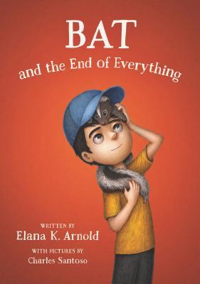 [PDF] [EPUB] Bat and the End of Everything (A Boy Called Bat, #3) Download by Elana K. Arnold