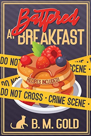 [PDF] [EPUB] Battered at Breakfast: A Cozy Culinary Mystery (Jenna Sweet Mysteries Book 1) Download by B. M. Gold