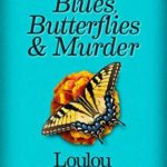 [PDF] [EPUB] Blues, Butterflies and Murder (Myrtle Grove Garden Club Mystery Book 5) Download