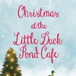 [PDF] [EPUB] Christmas at The Little Duck Pond Cafe Download