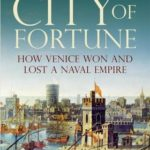 [PDF] [EPUB] City of Fortune: How Venice Won and Lost a Naval Empire Download