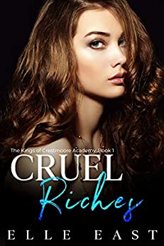 [PDF] [EPUB] Cruel Riches (The Kings of Crestmoore Academy, #1) Download by Elle East