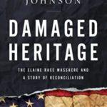 [PDF] [EPUB] Damaged Heritage: The Elaine Race Massacre and A Story of Reconciliation Download
