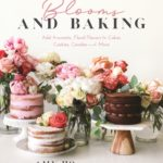 [PDF] [EPUB] Decadent Floral Baking: Add Beautiful, Aromatic Flavors to Cakes, Cookies, Candies and More Download