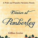 [PDF] [EPUB] Dinner at Pemberley: A Pride and Prejudice Variation Novela Download