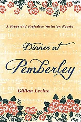 [PDF] [EPUB] Dinner at Pemberley: A Pride and Prejudice Variation Novela Download by Gillian Levine