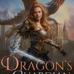 [PDF] [EPUB] Dragon's Guardian (Alveria Dragon's Akademy Part 3 Book 1) Download