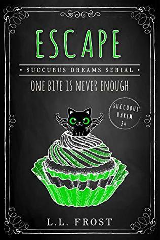 [PDF] [EPUB] Escape (Succubus Dreams #2; Succubus Harem #24) Download by L.L. Frost