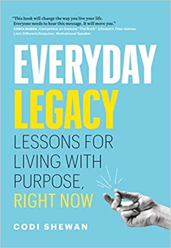 [PDF] [EPUB] Everyday Legacy: Lessons for Living With Purpose, Right Now Download by Codi Shewan