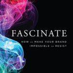 [PDF] [EPUB] Fascinate, Revised and Updated: How to Make Your Brand Impossible to Resist Download