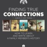 [PDF] [EPUB] Finding True Connections: How to Learn and Write About a Family Member's History Download