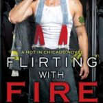 [PDF] [EPUB] Flirting with Fire (Hot in Chicago, #1) Download