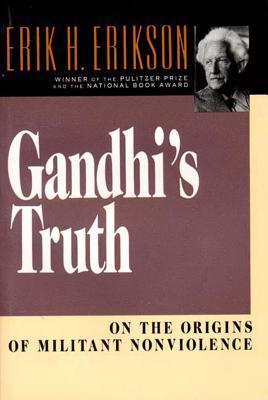 [PDF] [EPUB] Gandhi's Truth: On the Origins of Militant Nonviolence Download by Erik H. Erikson