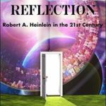 [PDF] [EPUB] Heinlein in Reflection: Robert A. Heinlein in the 21st Century Download