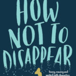 [PDF] [EPUB] How Not to Disappear Download