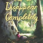 [PDF] [EPUB] How to Disappear Completely Download