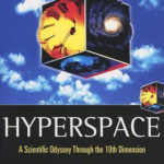 [PDF] [EPUB] Hyperspace: A Scientific Odyssey Through Parallel Universes, Time Warps, and the Tenth Dimension Download
