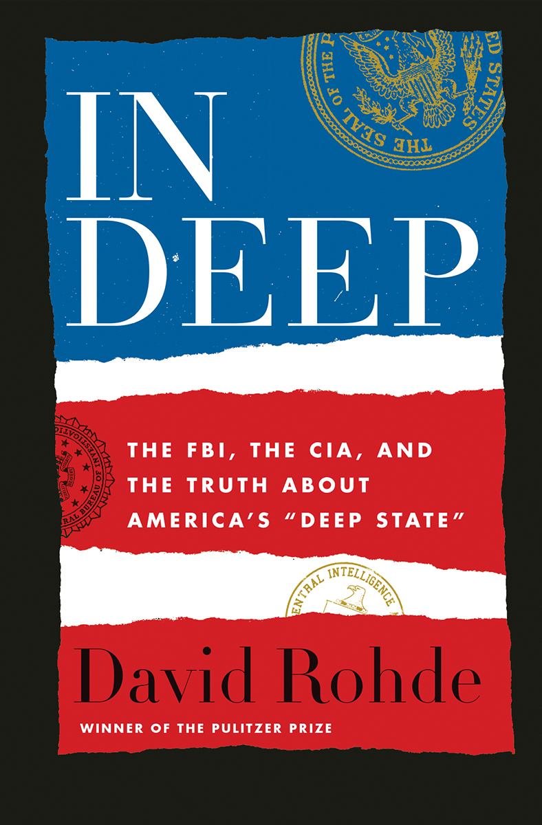 [PDF] [EPUB] In Deep: The FBI, the CIA, and the Truth about America's Deep State Download by David Rohde