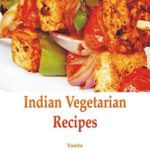 [PDF] [EPUB] Indian Vegetarian Recipes Download