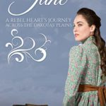 [PDF] [EPUB] Jane A Rebel Heart's Journey Across the Dakotas' Plains: A Western Mail Order Bride Christian Romance (Clean and Wholesome Historical Western Romance, #2) Download
