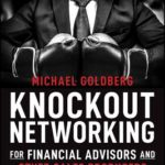 [PDF] [EPUB] Knockout Networking for Financial Advisors and Other Sales Producers: More Prospects, More Referrals, More Business Download