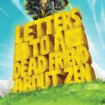 [PDF] [EPUB] Letters to a Dead Friend about Zen Download