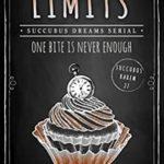 [PDF] [EPUB] Limits: Succubus Dreams Serial (Succubus Harem Book 27) Download